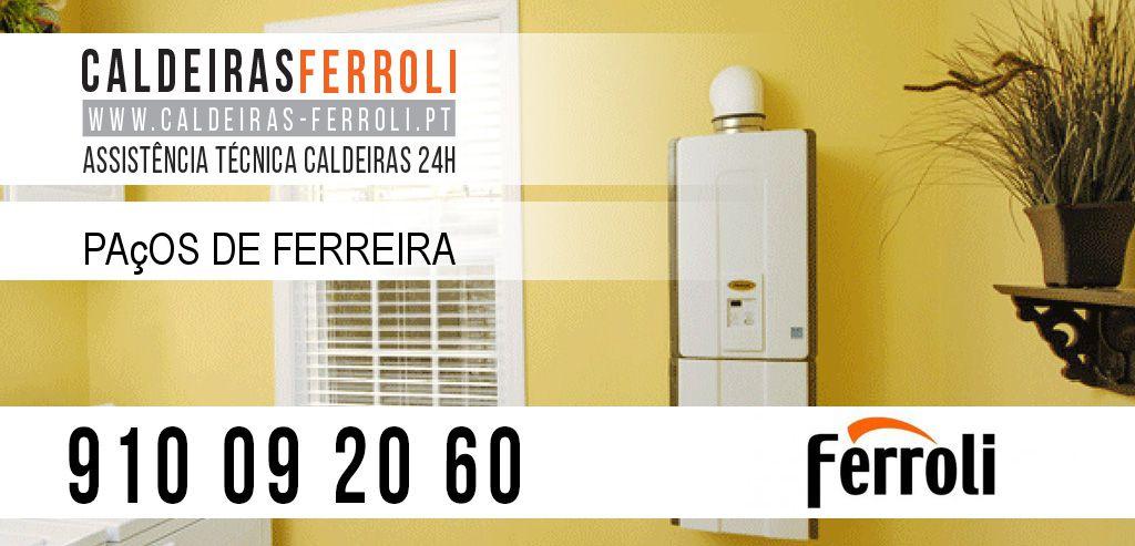 Assistência Caldeiras Ferroli Paços de Ferreira